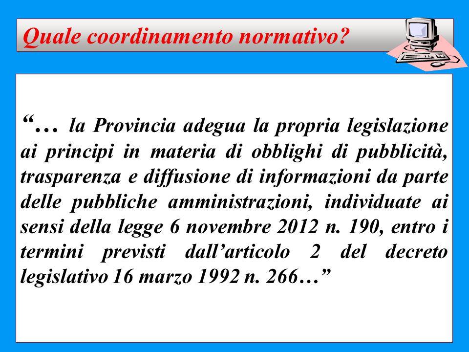 """""""… la Provincia adegua la propria legislazione ai principi in materia di obblighi di pubblicità, trasparenza e diffusione di informazioni da parte del"""