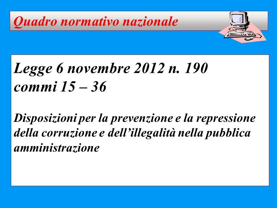 Legge 6 novembre 2012 n. 190 commi 15 – 36 Disposizioni per la prevenzione e la repressione della corruzione e dell'illegalità nella pubblica amminist