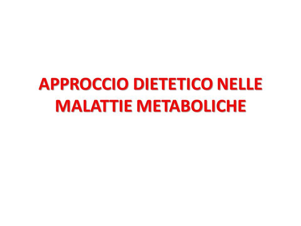 APPROCCIO DIETETICO NELLE MALATTIE METABOLICHE
