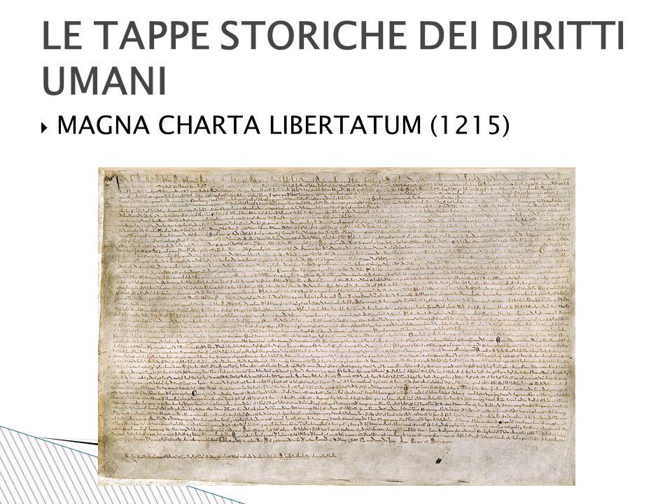  MAGNA CHARTA LIBERTATUM (1215) LE TAPPE STORICHE DEI DIRITTI UMANI