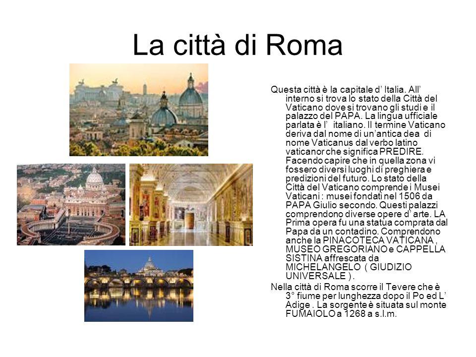La città di Roma Questa città è la capitale d' Italia.