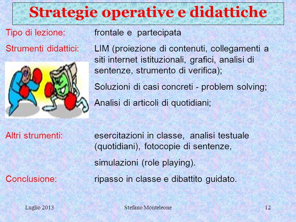 Luglio 2013Stefano Monteleone11 OBIETTIVI – COMPETENZE: –comprendere semplici articoli di quotidiani; – saper collegare gli argomenti studiati con alt