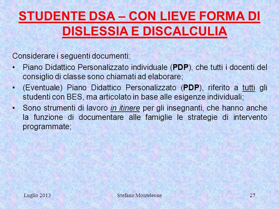 """Luglio 2013Stefano Monteleone26 STUDENTE DI RECENTE IMMIGRAZIONE La normativa più recente parla di """"allievi con altri bisogni educativi speciali (alli"""
