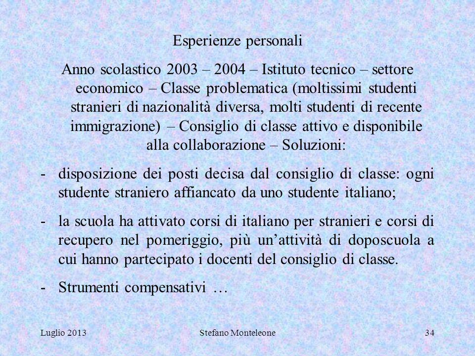 """Luglio 2013Stefano Monteleone33  Legge 104/92  Legge 53/2003  D.P.C.M. 18572006 """"Certificazione della disabilità""""  D.P.R. 122/2009 """"Valutazione de"""