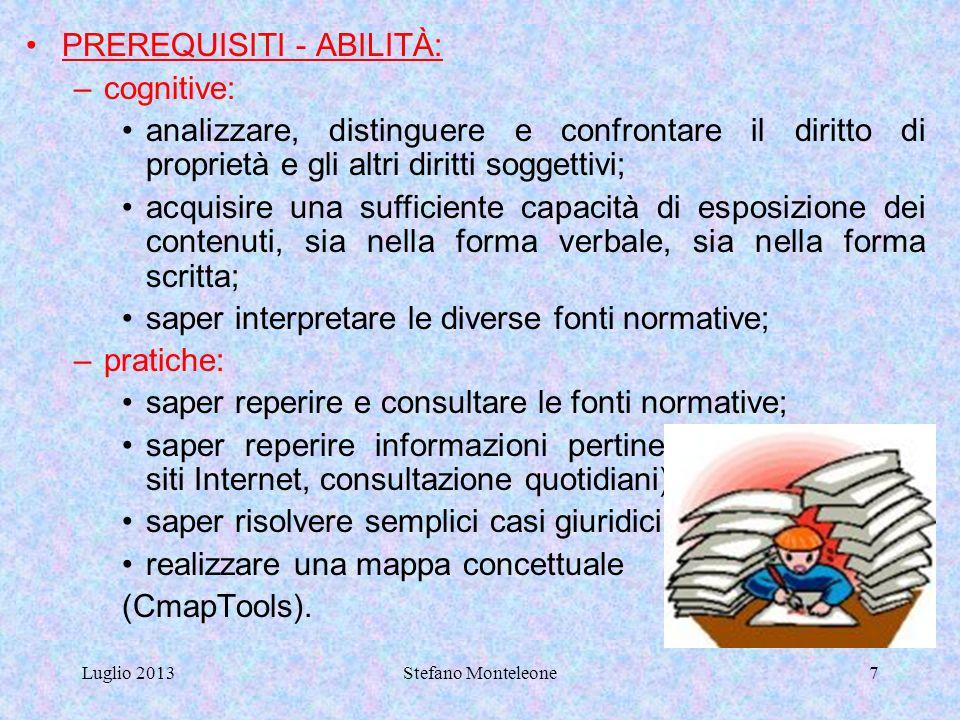 Luglio 2013Stefano Monteleone37 NOTE Dislessia: è la difficoltà a riconoscere e comprendere i segni alfabetici associati alla parola.