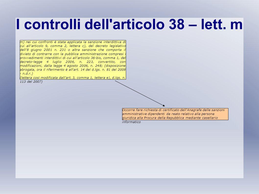 I controlli dell'articolo 38 – lett. m m) nei cui confronti è stata applicata la sanzione interdittiva di cui all'articolo 9, comma 2, lettera c), del