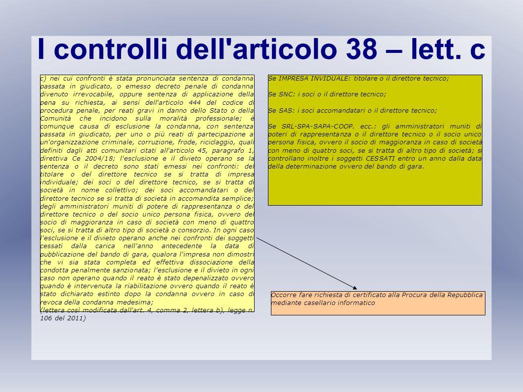 I controlli dell'articolo 38 – lett. c c) nei cui confronti è stata pronunciata sentenza di condanna passata in giudicato, o emesso decreto penale di