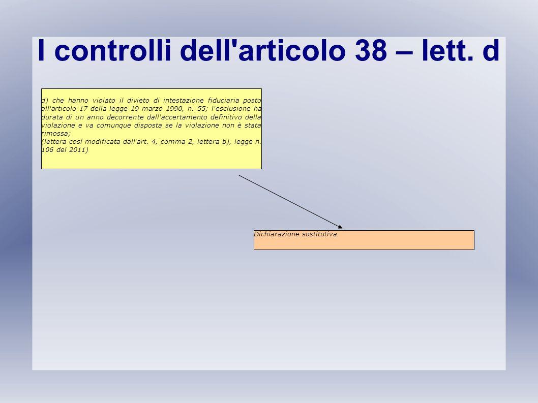 I controlli dell'articolo 38 – lett. d d) che hanno violato il divieto di intestazione fiduciaria posto all'articolo 17 della legge 19 marzo 1990, n.