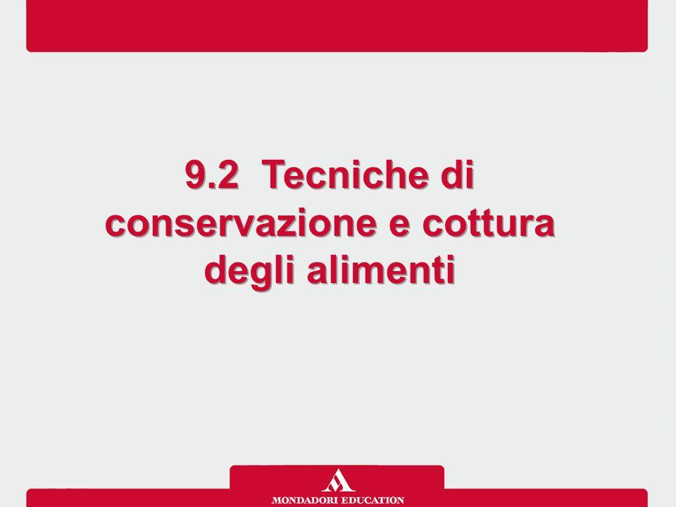 9.2 Tecniche di conservazione e cottura degli alimenti