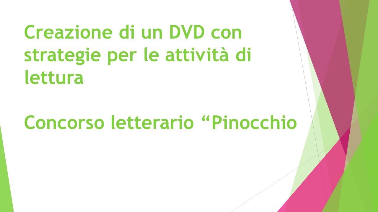 """Creazione di un DVD con strategie per le attività di lettura Concorso letterario """"Pinocchio"""