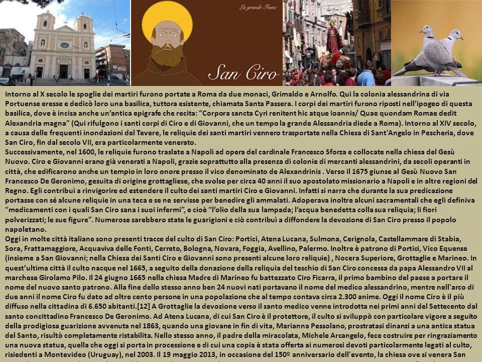 Intorno al X secolo le spoglie dei martiri furono portate a Roma da due monaci, Grimaldo e Arnolfo.