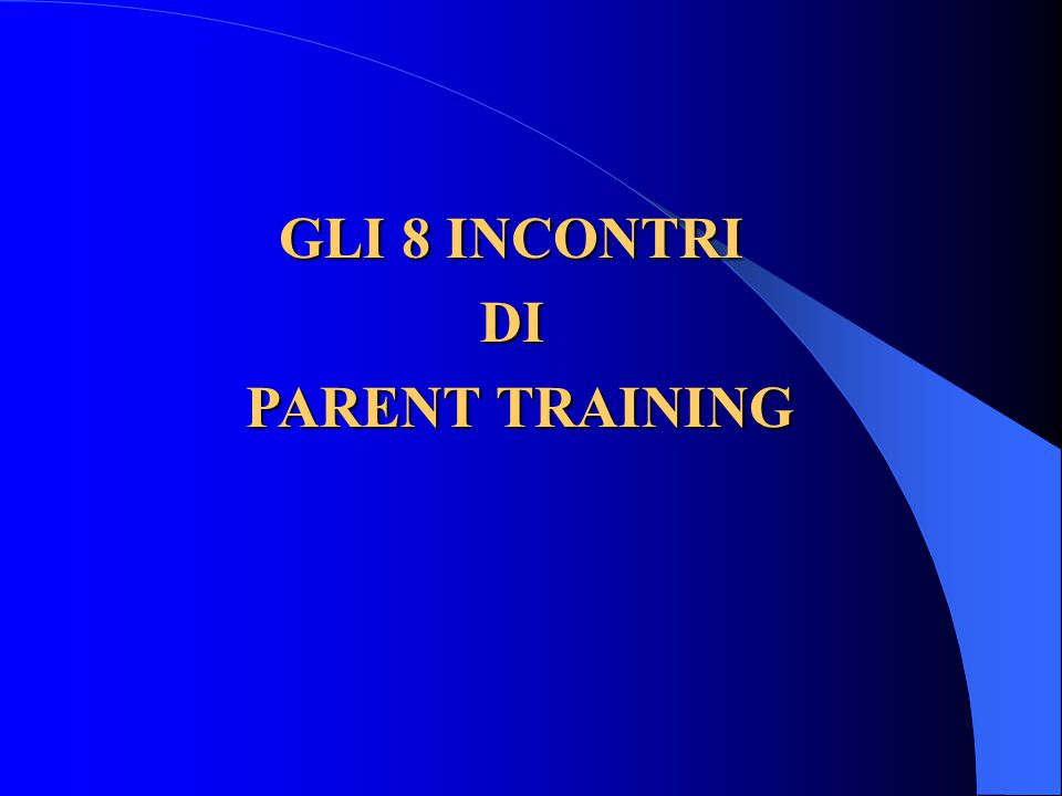 GLI 8 INCONTRI DI PARENT TRAINING