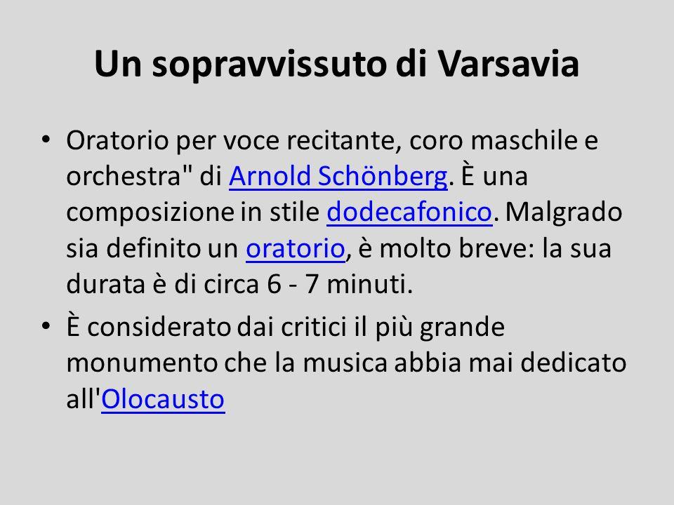 Un sopravvissuto di Varsavia Oratorio per voce recitante, coro maschile e orchestra di Arnold Schönberg.