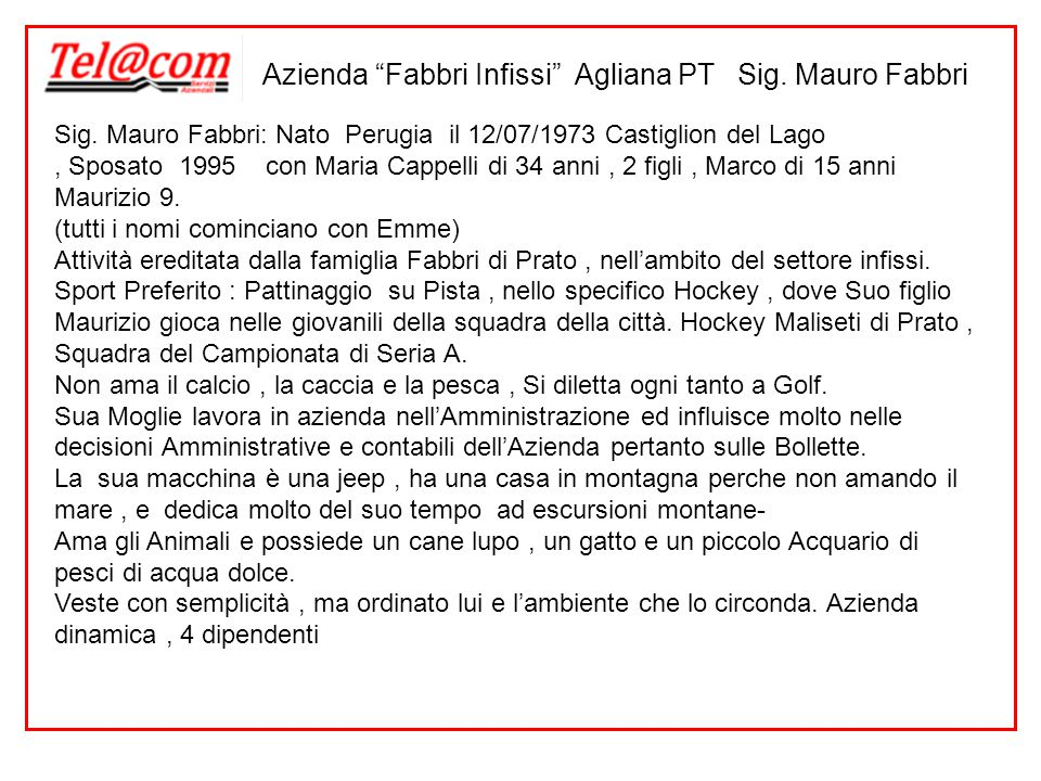 Azienda Fabbri Infissi Agliana PT Sig. Mauro Fabbri Sig.