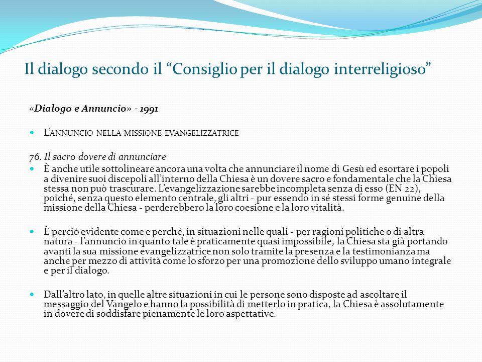 """Il dialogo secondo il """"Consiglio per il dialogo interreligioso"""" «Dialogo e Annuncio» - 1991 L' ANNUNCIO NELLA MISSIONE EVANGELIZZATRICE 76. Il sacro d"""