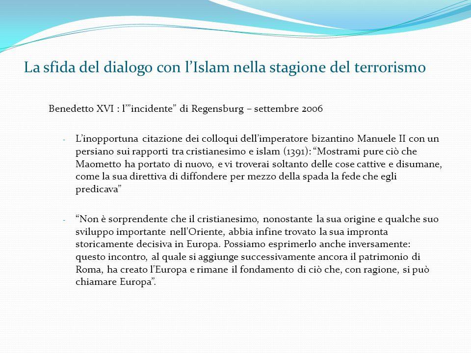 """La sfida del dialogo con l'Islam nella stagione del terrorismo Benedetto XVI : l'""""incidente"""" di Regensburg – settembre 2006 - L'inopportuna citazione"""