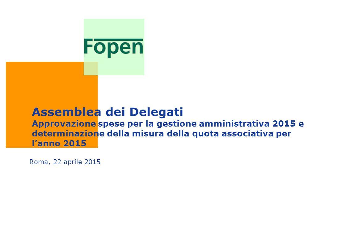 Assemblea dei Delegati Approvazione spese per la gestione amministrativa 2015 e determinazione della misura della quota associativa per l'anno 2015 Roma, 22 aprile 2015
