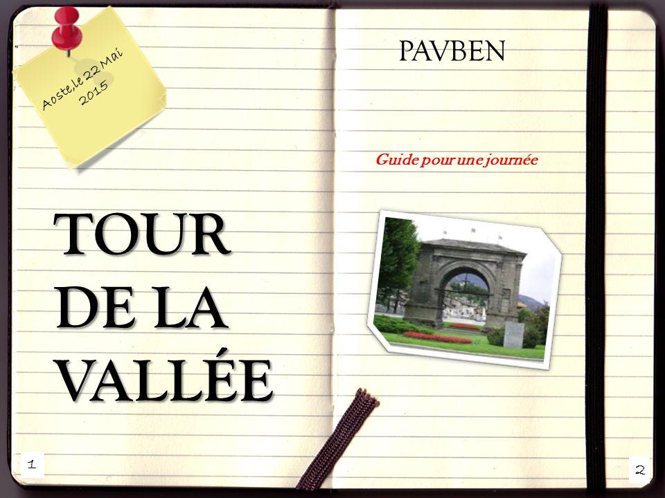 1 2 Aoste,le 22 Mai 2015 TOUR DE LA VALLÉE PAVBEN Guide pour une journée