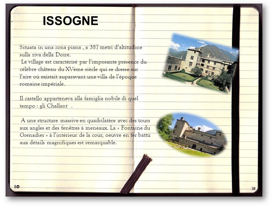 Situata in una zona piana, a 387 metri d'altitudine sulla riva della Doire. Le village est caractérisé par l'imposante présence du célèbre château du