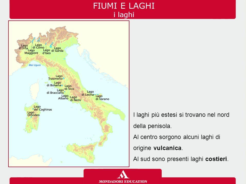 FIUMI E LAGHI i laghi I laghi più estesi si trovano nel nord della penisola.