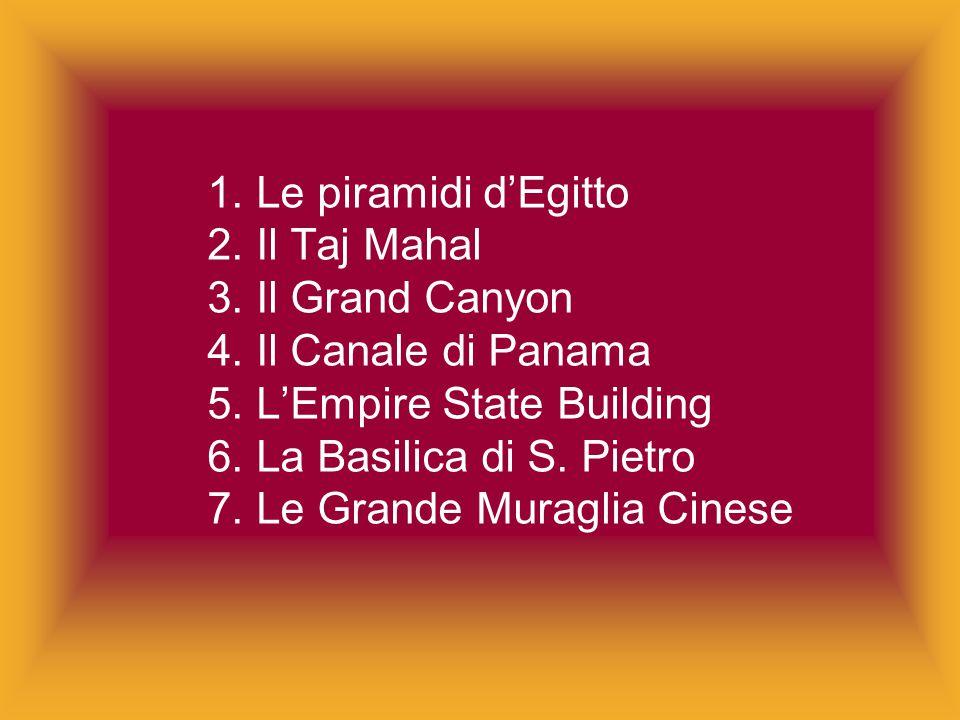 1. Le piramidi d'Egitto 2. Il Taj Mahal 3. Il Grand Canyon 4.