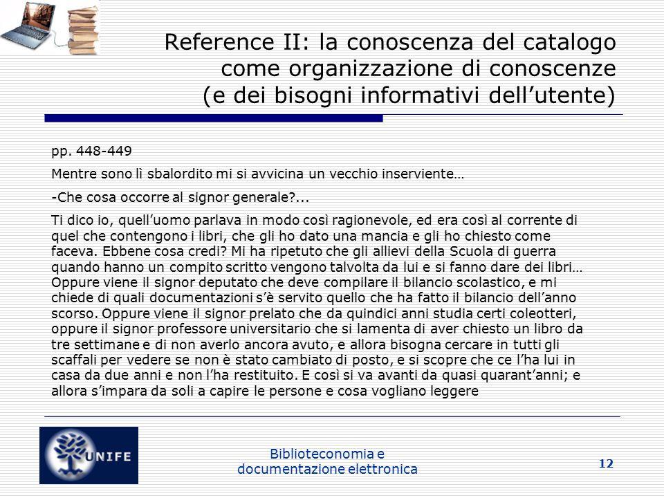 Biblioteconomia e documentazione elettronica 12 Reference II: la conoscenza del catalogo come organizzazione di conoscenze (e dei bisogni informativi dell'utente) pp.