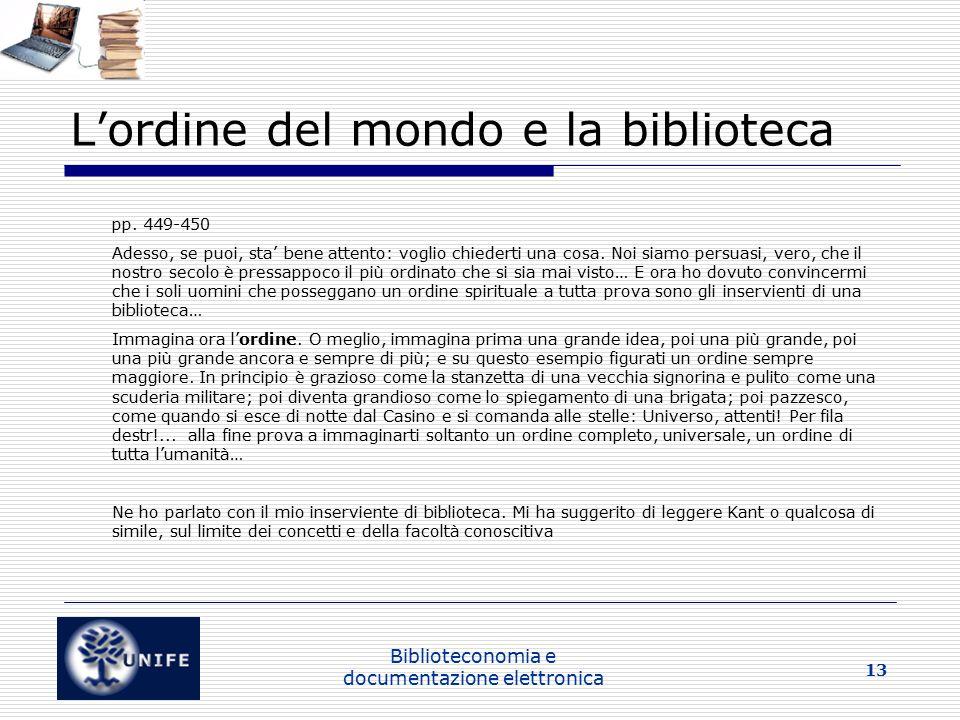 Biblioteconomia e documentazione elettronica 13 L'ordine del mondo e la biblioteca pp.