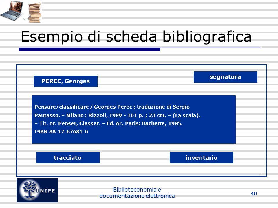 Biblioteconomia e documentazione elettronica 40 Esempio di scheda bibliografica segnatura PEREC, Georges Pensare/classificare / Georges Perec ; traduzione di Sergio Pautasso.