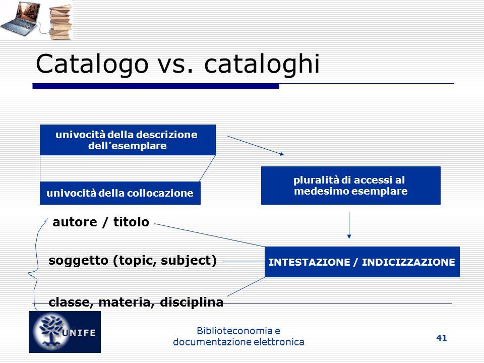 Biblioteconomia e documentazione elettronica 41 Catalogo vs.