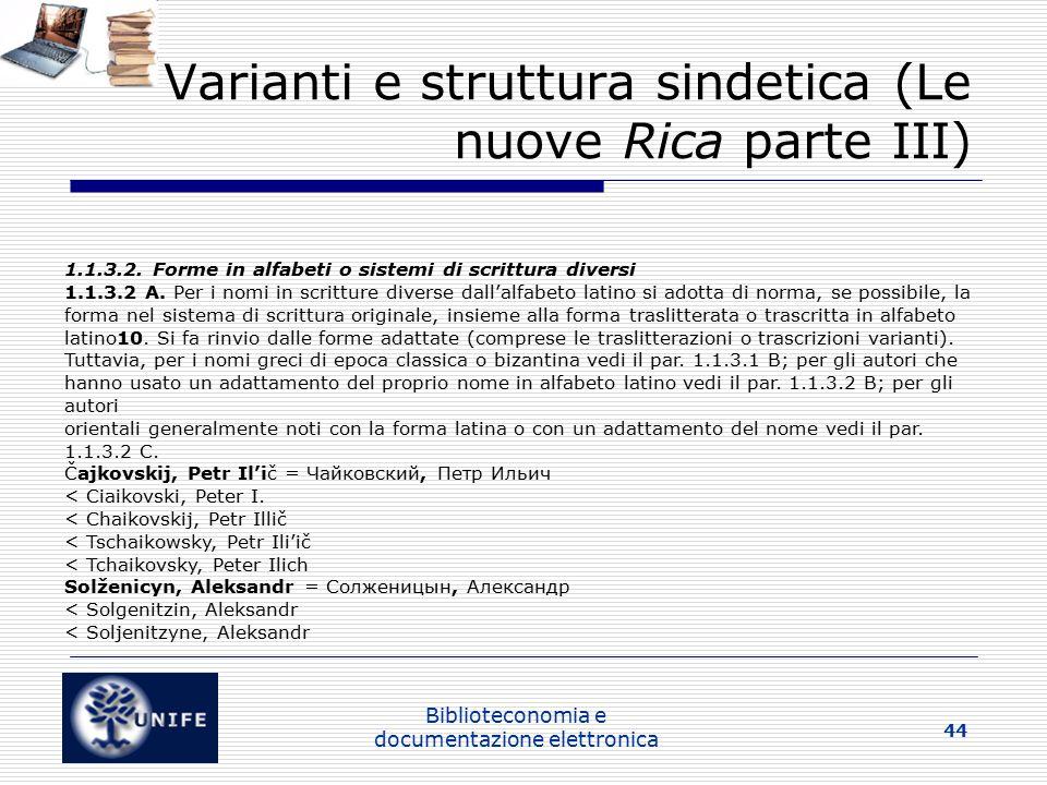 Biblioteconomia e documentazione elettronica 44 Varianti e struttura sindetica (Le nuove Rica parte III) 1.1.3.2.