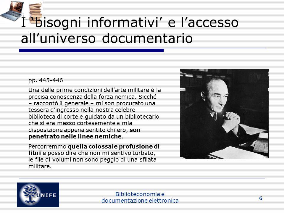 Biblioteconomia e documentazione elettronica 6 I 'bisogni informativi' e l'accesso all'universo documentario pp.