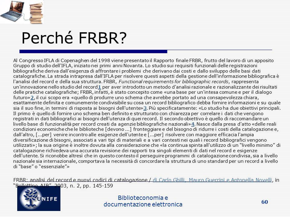 Biblioteconomia e documentazione elettronica 60 Perché FRBR.