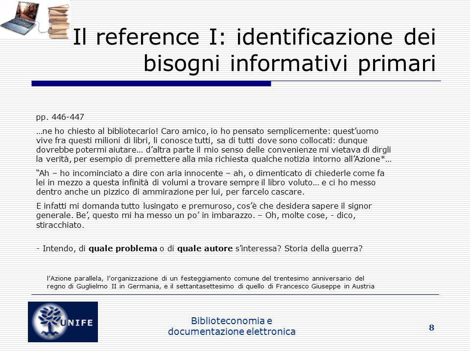 Biblioteconomia e documentazione elettronica 8 Il reference I: identificazione dei bisogni informativi primari pp.