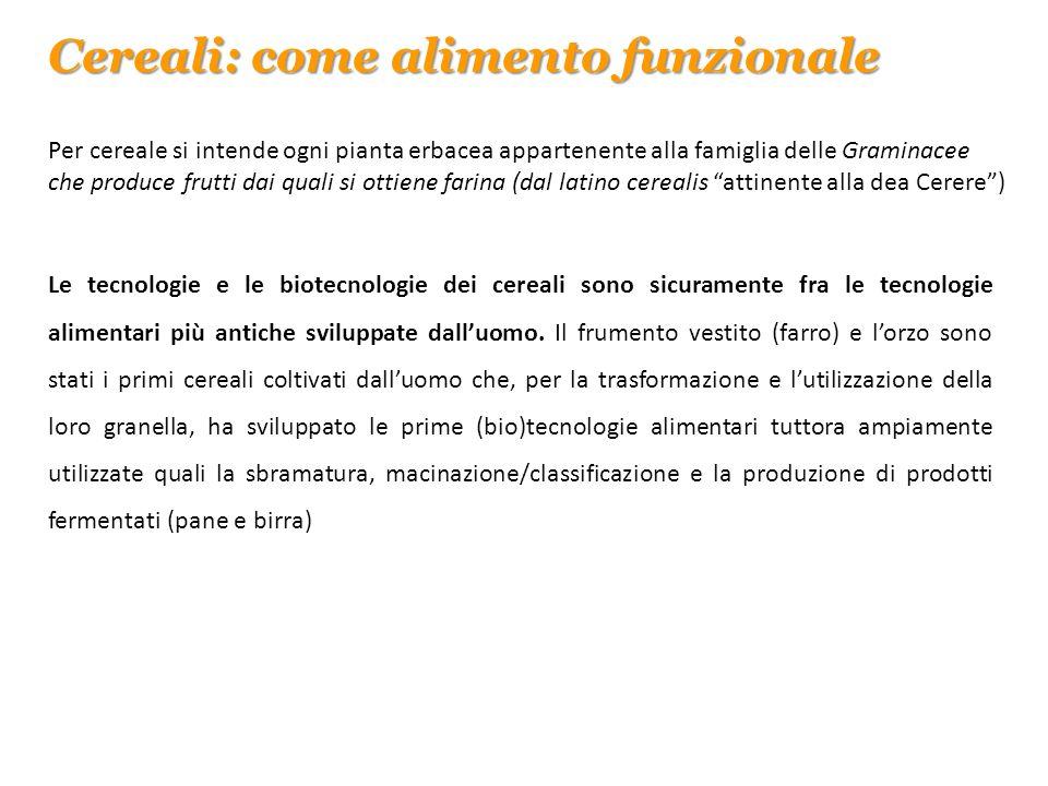 Cereali: come alimento funzionale Per cereale si intende ogni pianta erbacea appartenente alla famiglia delle Graminacee che produce frutti dai quali