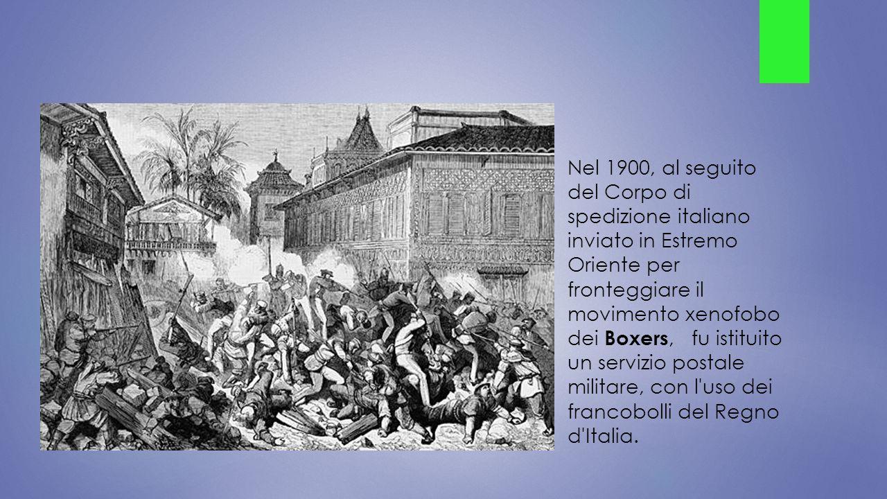 Nel 1900, al seguito del Corpo di spedizione italiano inviato in Estremo Oriente per fronteggiare il movimento xenofobo dei Boxers, fu istituito un servizio postale militare, con l uso dei francobolli del Regno d Italia.