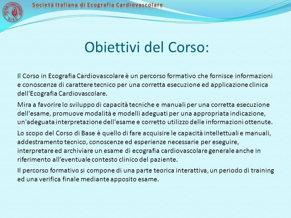 Obiettivi del Corso: Il Corso in Ecografia Cardiovascolare è un percorso formativo che fornisce informazioni e conoscenze di carattere tecnico per una