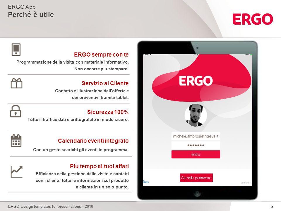 2 ERGO Design templates for presentations – 2010 ERGO sempre con te Programmazione della visita con materiale informativo.