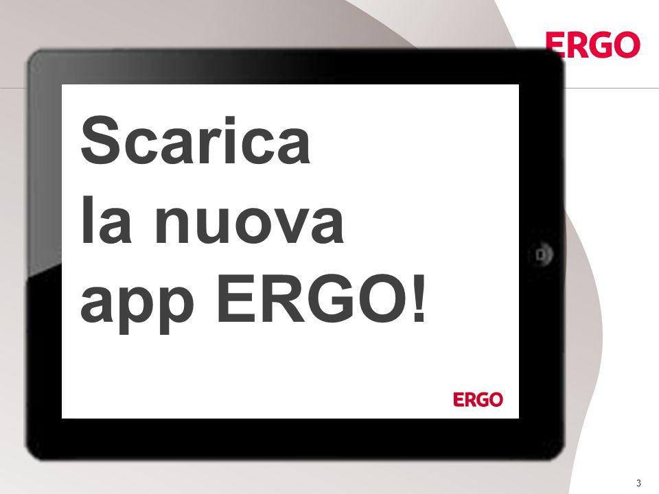 3 Scarica la nuova app ERGO!