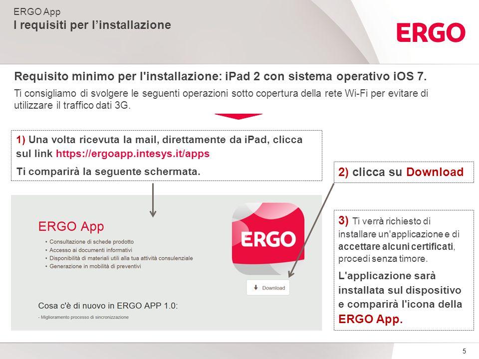 5 Requisito minimo per l'installazione: iPad 2 con sistema operativo iOS 7. Ti consigliamo di svolgere le seguenti operazioni sotto copertura della re