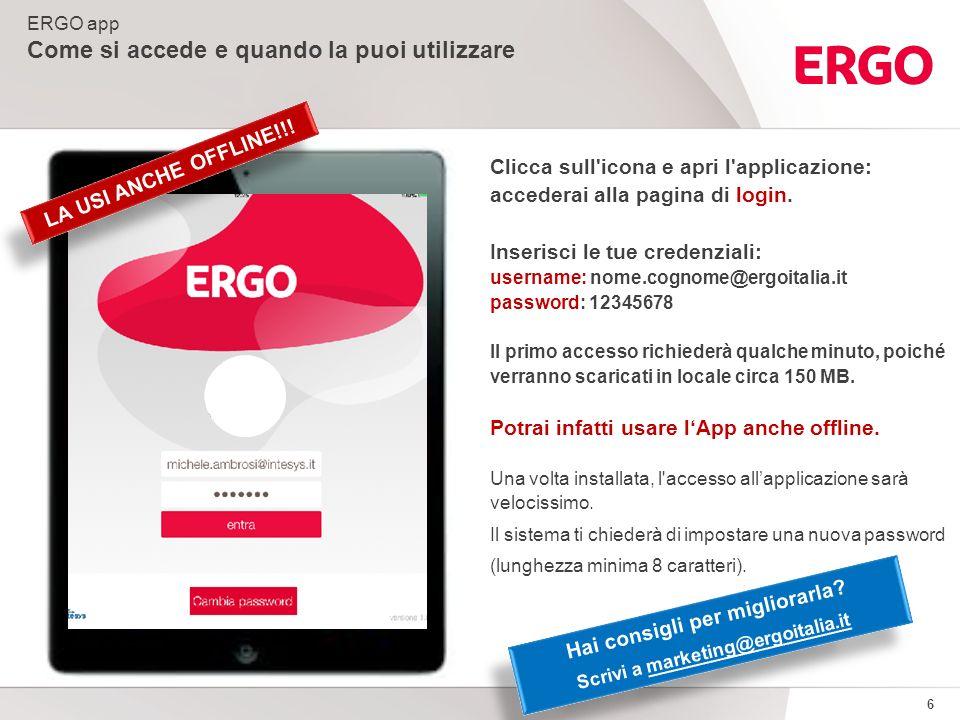 6 Clicca sull'icona e apri l'applicazione: accederai alla pagina di login. Inserisci le tue credenziali: username: nome.cognome@ergoitalia.it password