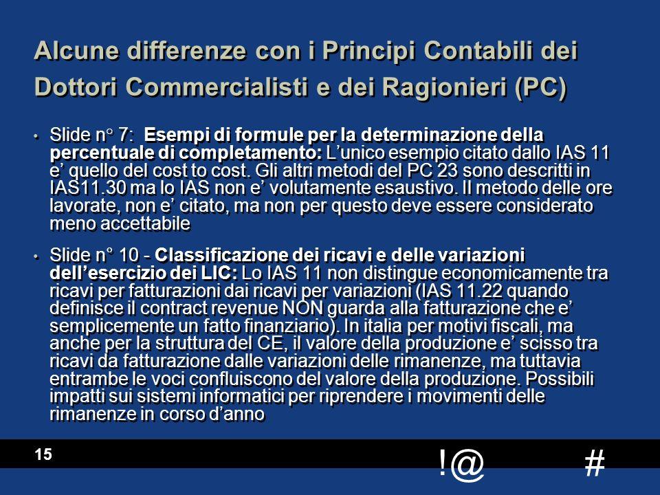 # !@ 15 Alcune differenze con i Principi Contabili dei Dottori Commercialisti e dei Ragionieri (PC) Slide n° 7: Esempi di formule per la determinazion
