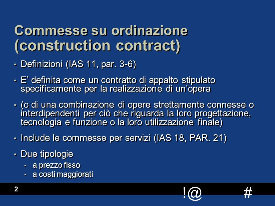 # !@ 2 Commesse su ordinazione (construction contract) Definizioni (IAS 11, par.