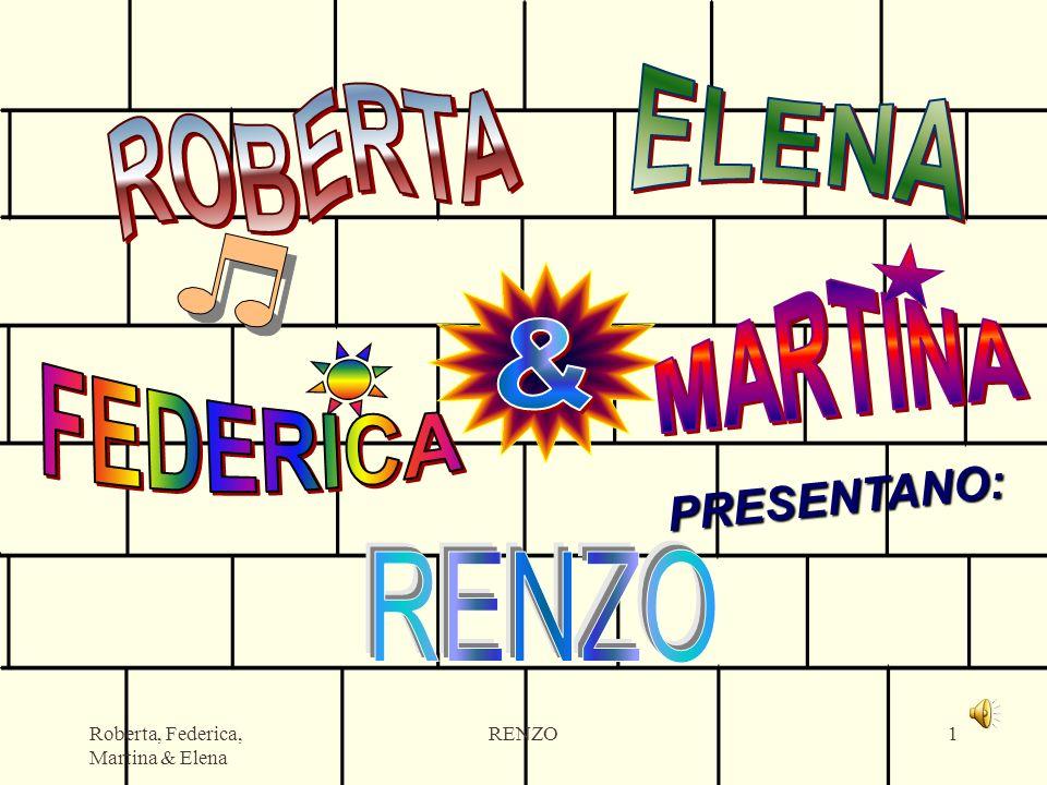 Roberta, Federica, Martina & Elena RENZO1 PRESENTANO: