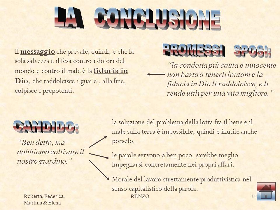 Roberta, Federica, Martina & Elena RENZO11 la soluzione del problema della lotta fra il bene e il male sulla terra è impossibile, quindi è inutile anche porselo.