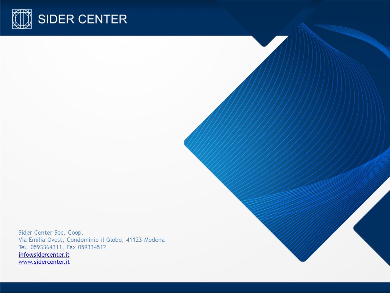 Sider Center Soc. Coop. Via Emilia Ovest, Condominio il Globo, 41123 Modena Tel. 0593364311, Fax 059334512 info@sidercenter.it www.sidercenter.it