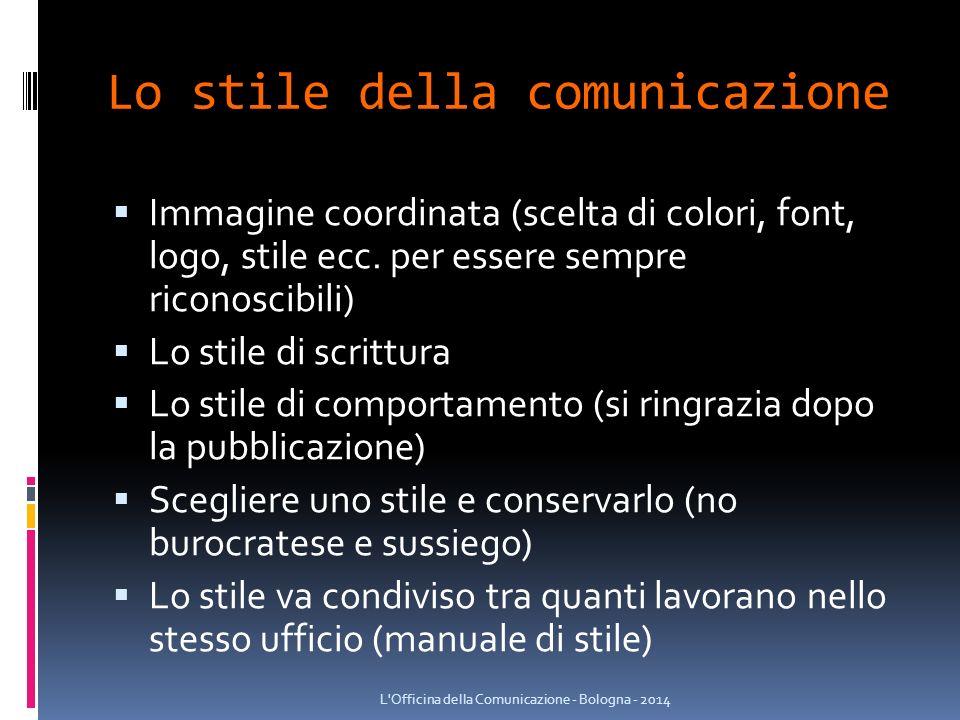 Lo stile della comunicazione  Immagine coordinata (scelta di colori, font, logo, stile ecc.