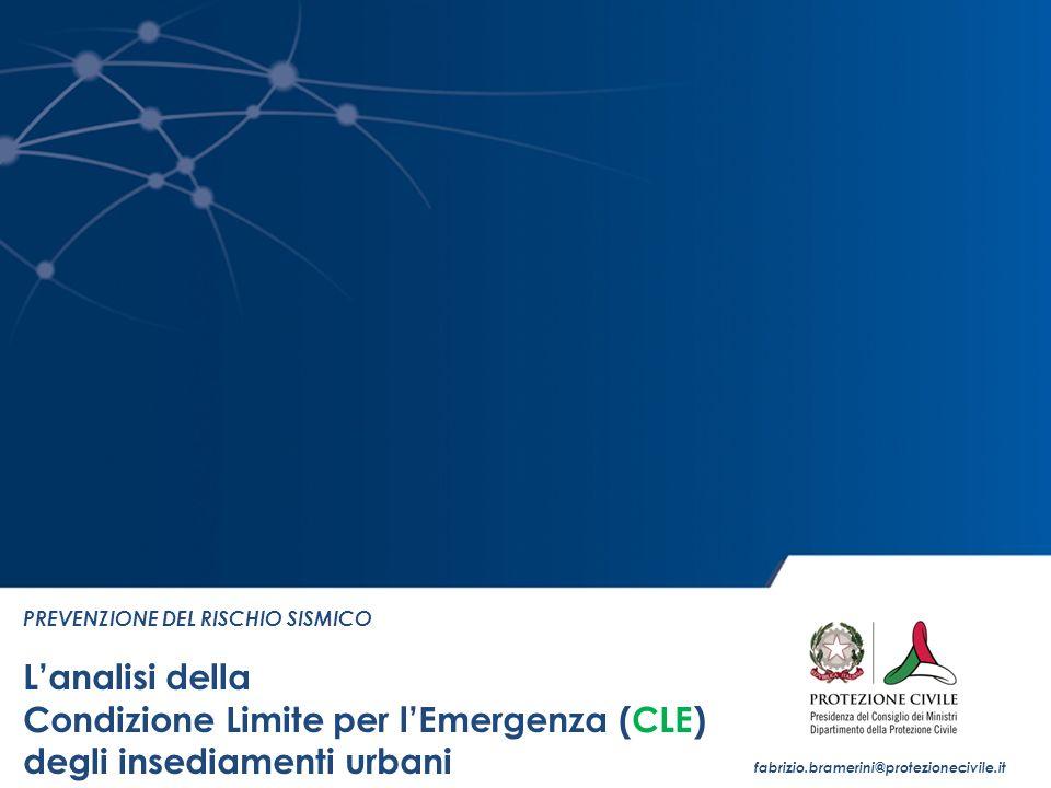 PREVENZIONE DEL RISCHIO SISMICO L'analisi della Condizione Limite per l'Emergenza (CLE) degli insediamenti urbani fabrizio.bramerini@protezionecivile.it