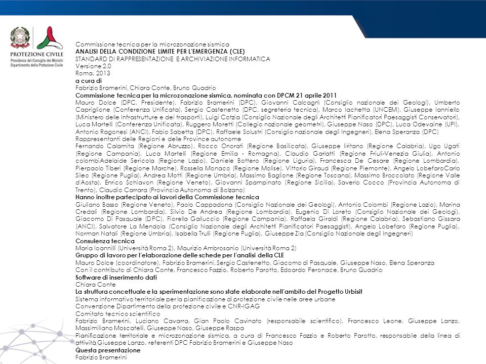 Commissione tecnica per la microzonazione sismica ANALISI DELLA CONDIZIONE LIMITE PER L'EMERGENZA (CLE) STANDARD DI RAPPRESENTAZIONE E ARCHIVIAZIONE I