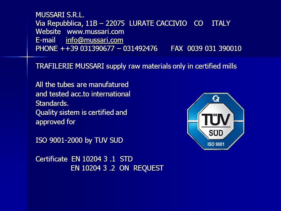 MUSSARI S.R.L. Via Repubblica, 11B – 22075 LURATE CACCIVIO CO ITALY Website www.mussari.com E-mail info@mussari.com PHONE ++39 031390677 – 031492476 F