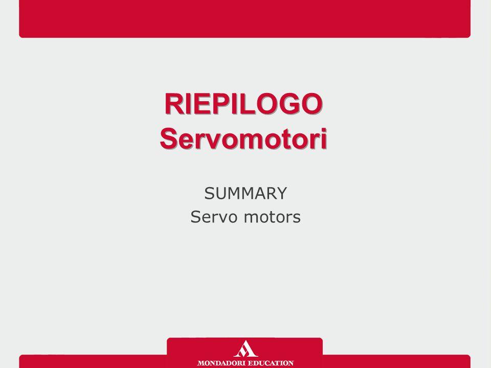 SUMMARY Servo motors RIEPILOGO Servomotori RIEPILOGO Servomotori
